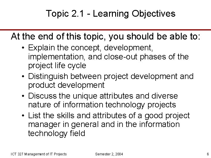 Topic 2. 1 - Learning Objectives At the end of this topic, you should