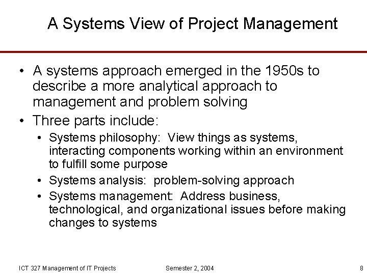 A Systems View of Project Management • A systems approach emerged in the 1950