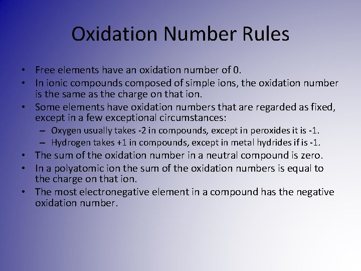 Oxidation Number Rules • Free elements have an oxidation number of 0. • In