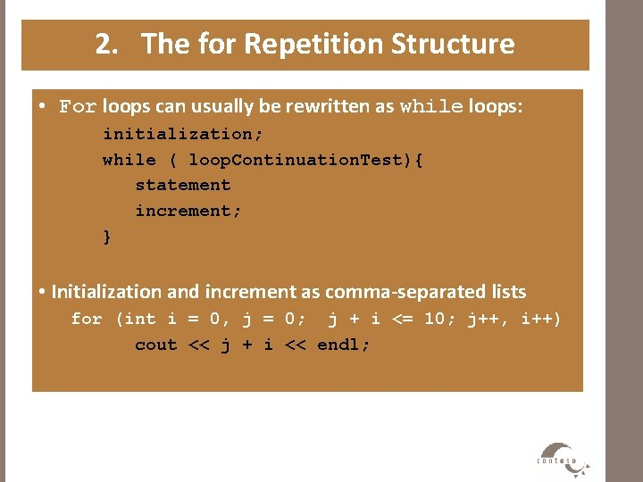 2. The for Repetition Structure • For loops can usually be rewritten as while