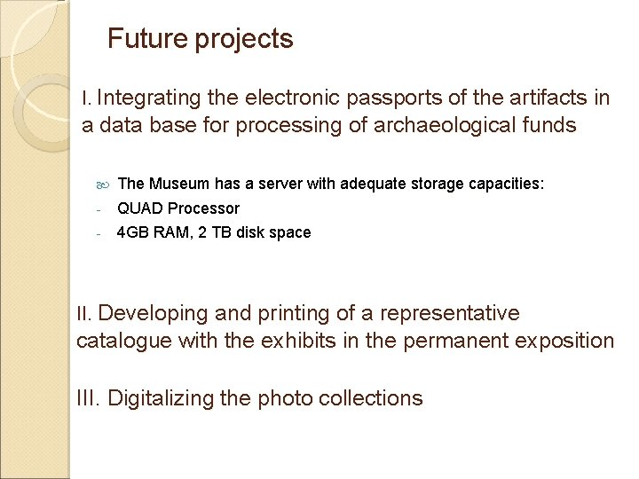 Future projects І. Integrating the electronic passports of the artifacts in a data base