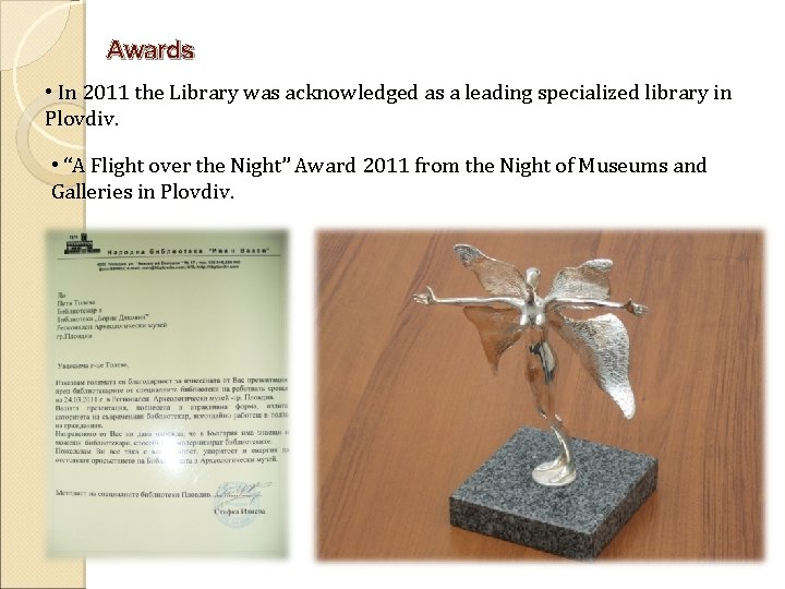 Awards • In 2011 the Library was acknowledged as a leading specialized library in
