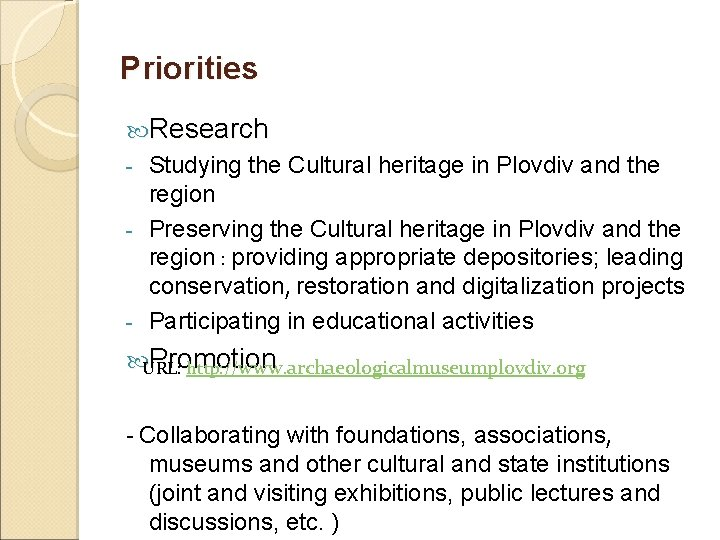 Priorities Research Studying the Cultural heritage in Plovdiv and the region - Preserving the
