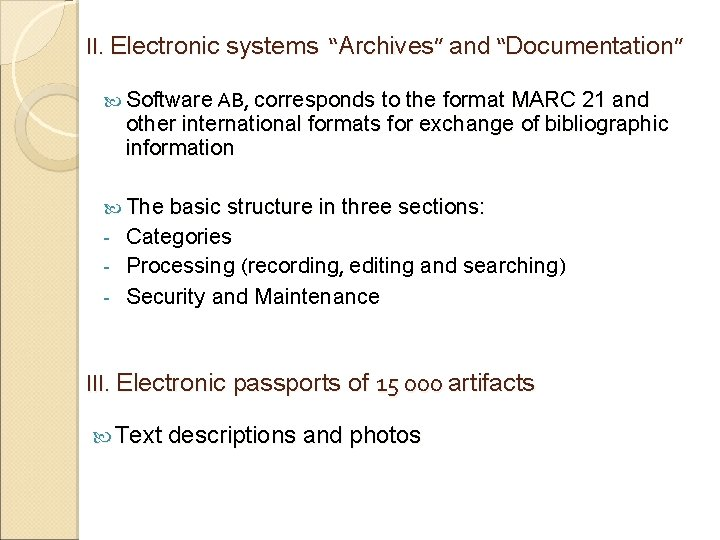 """ІІ. Electronic systems """"Archives"""" and """"Documentation"""" Software АВ, corresponds to the format MARC 21"""