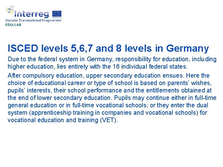 ISCED levels 5, 6, 7 and 8 levels in Germany Due to the federal