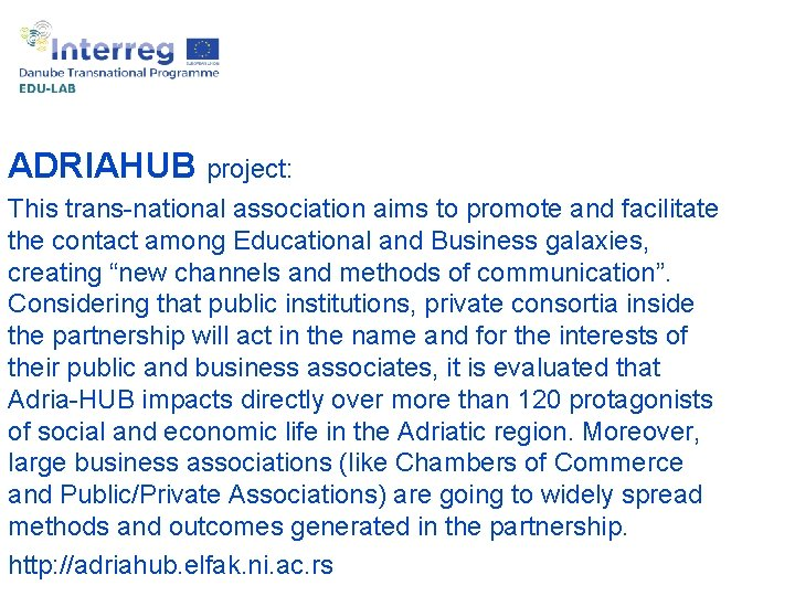 ADRIAHUB project: This trans-national association aims to promote and facilitate the contact among Educational