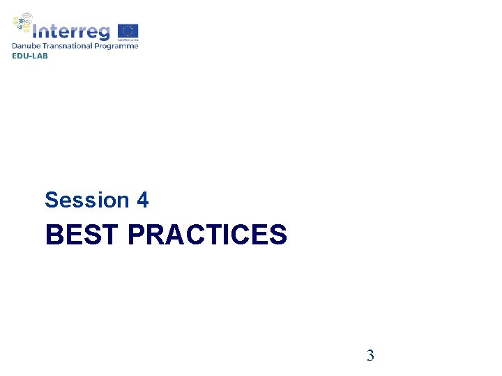Session 4 BEST PRACTICES 3