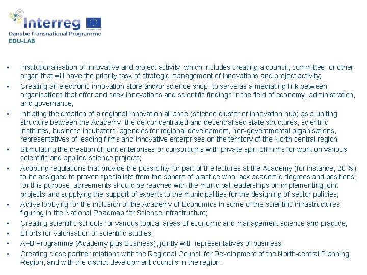 Example of best practices: Bulgaria • • • Institutionalisation of innovative and project activity,