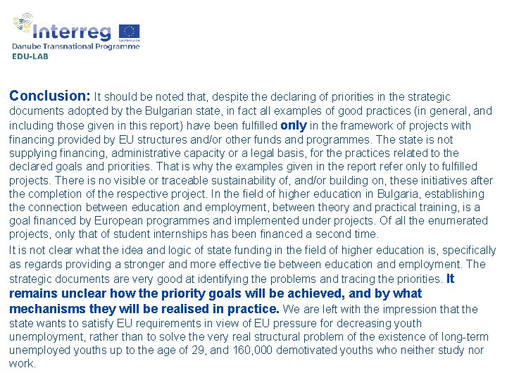 Example of best practices: Bulgaria Conclusion: It should be noted that, despite the declaring