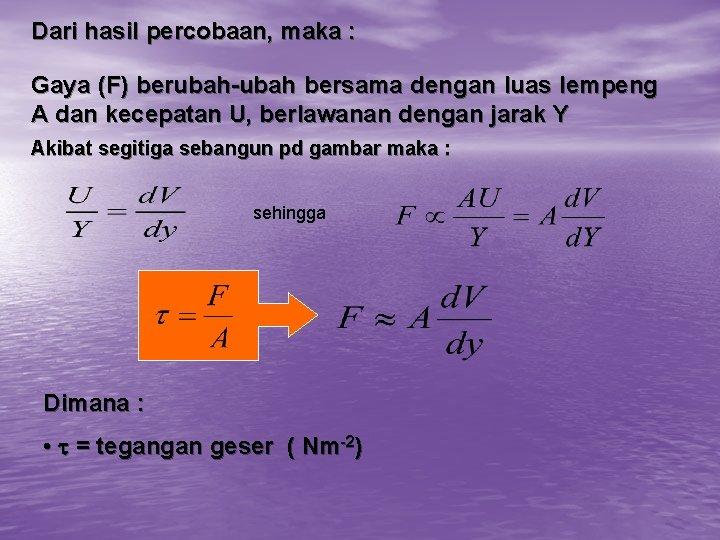 Dari hasil percobaan, maka : Gaya (F) berubah-ubah bersama dengan luas lempeng A dan
