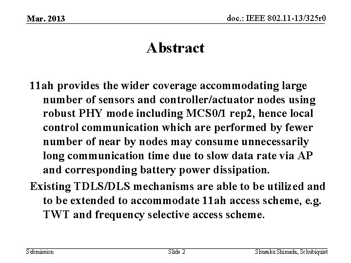 doc. : IEEE 802. 11 -13/325 r 0 Mar. 2013 Abstract 11 ah provides