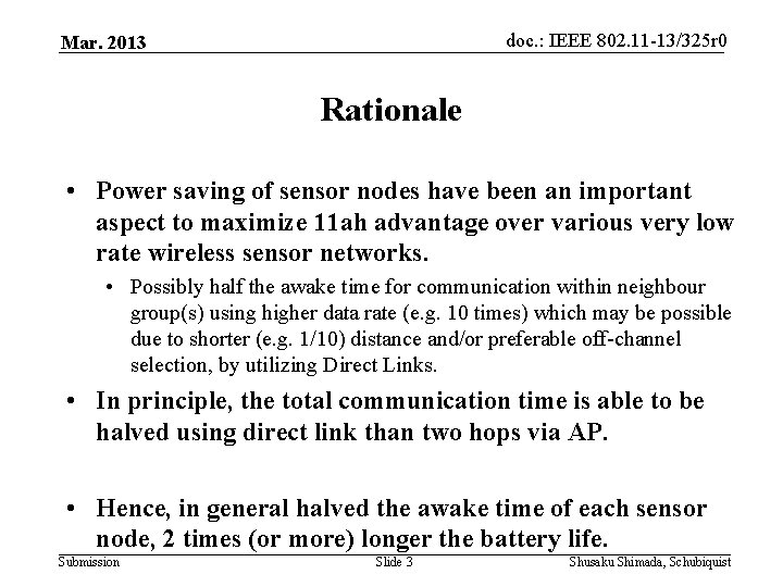doc. : IEEE 802. 11 -13/325 r 0 Mar. 2013 Rationale • Power saving