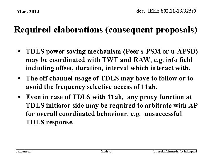 doc. : IEEE 802. 11 -13/325 r 0 Mar. 2013 Required elaborations (consequent proposals)