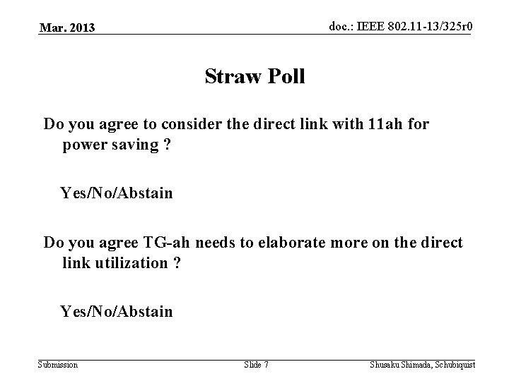 doc. : IEEE 802. 11 -13/325 r 0 Mar. 2013 Straw Poll Do you