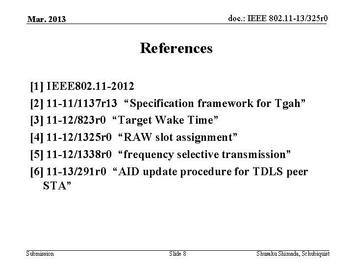 doc. : IEEE 802. 11 -13/325 r 0 Mar. 2013 References [1] IEEE 802.