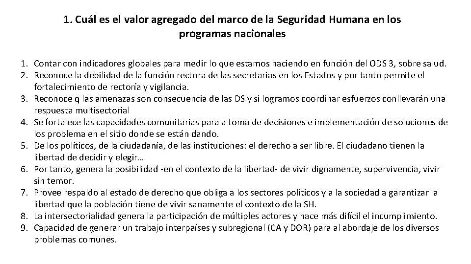 1. Cuál es el valor agregado del marco de la Seguridad Humana en los