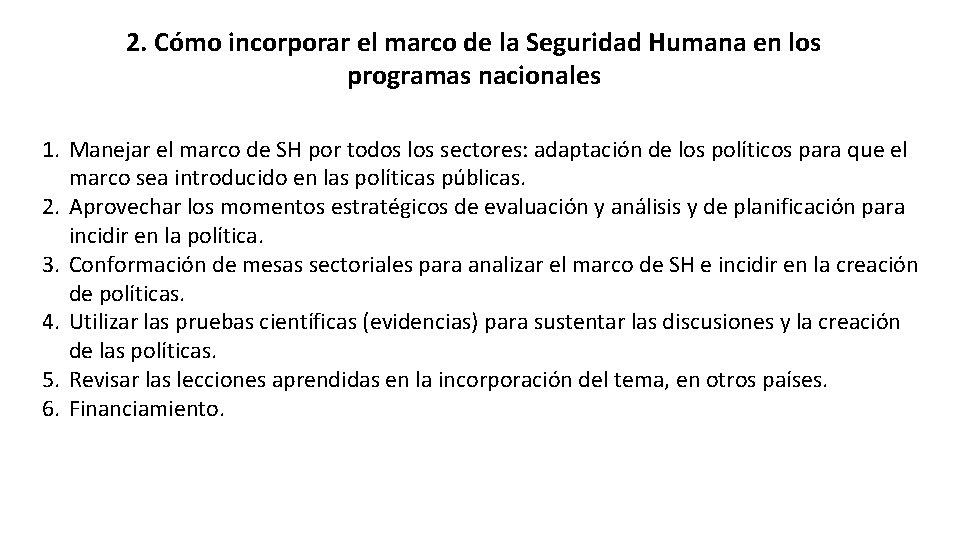 2. Cómo incorporar el marco de la Seguridad Humana en los programas nacionales 1.