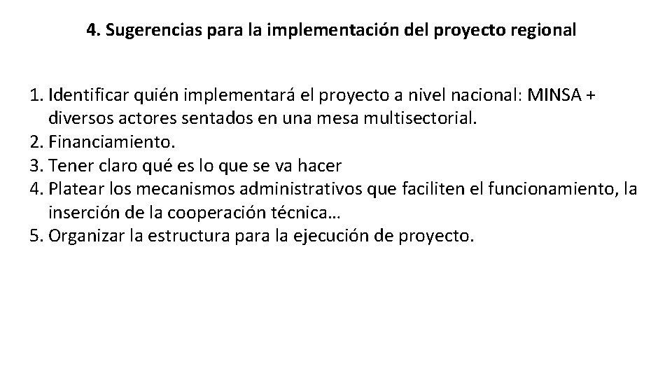 4. Sugerencias para la implementación del proyecto regional 1. Identificar quién implementará el proyecto