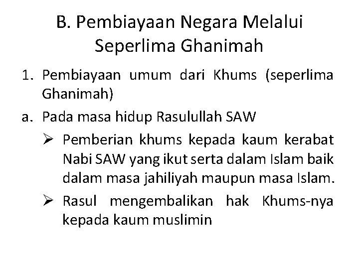 B. Pembiayaan Negara Melalui Seperlima Ghanimah 1. Pembiayaan umum dari Khums (seperlima Ghanimah) a.