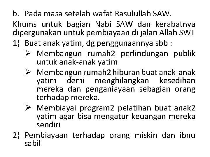 b. Pada masa setelah wafat Rasulullah SAW. Khums untuk bagian Nabi SAW dan kerabatnya