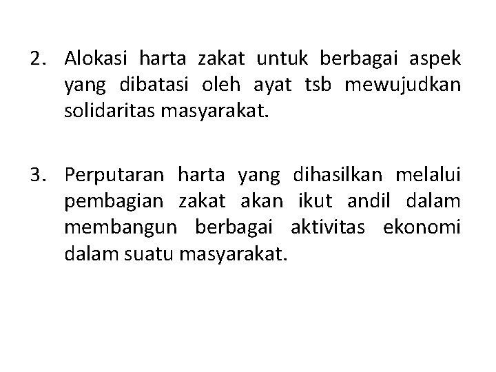 2. Alokasi harta zakat untuk berbagai aspek yang dibatasi oleh ayat tsb mewujudkan solidaritas