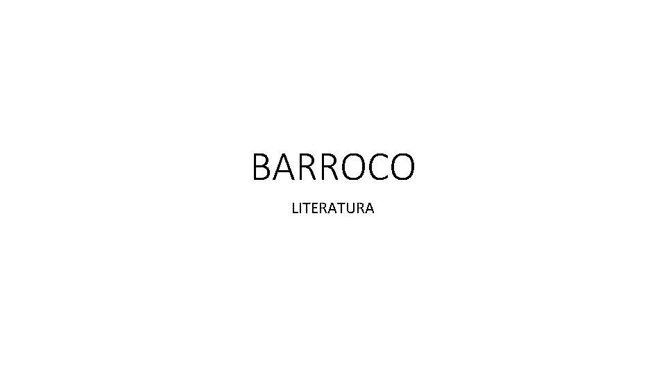 BARROCO LITERATURA