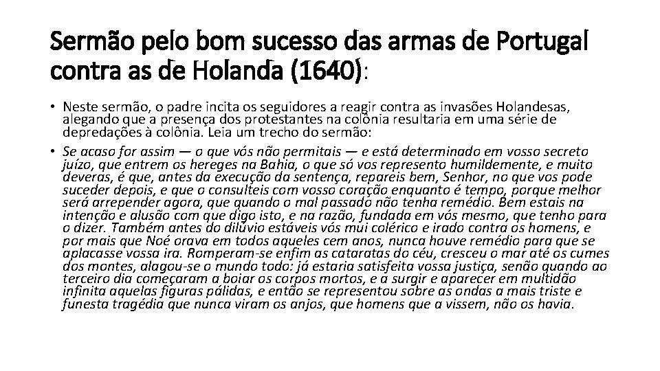 Sermão pelo bom sucesso das armas de Portugal contra as de Holanda (1640): •