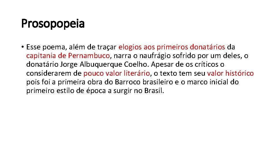 Prosopopeia • Esse poema, além de traçar elogios aos primeiros donatários da capitania de