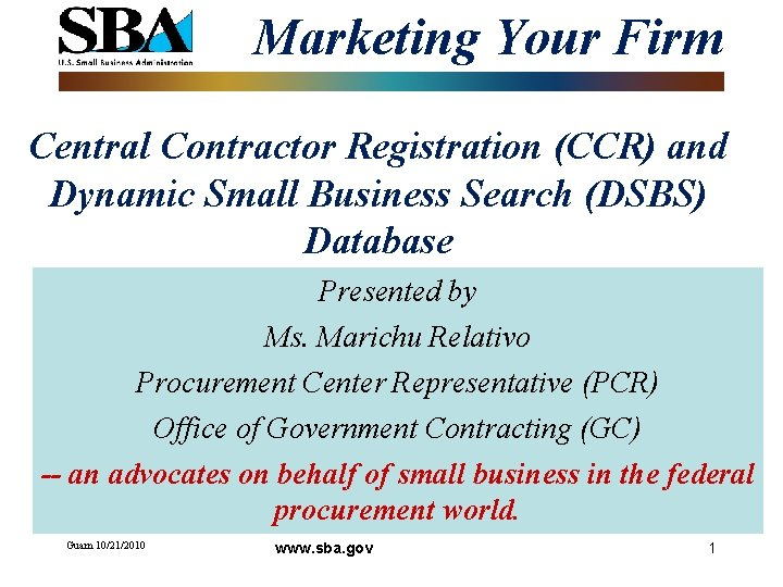 Marketing Your Firm Central Contractor Registration (CCR) and Dynamic Small Business Search (DSBS) Database