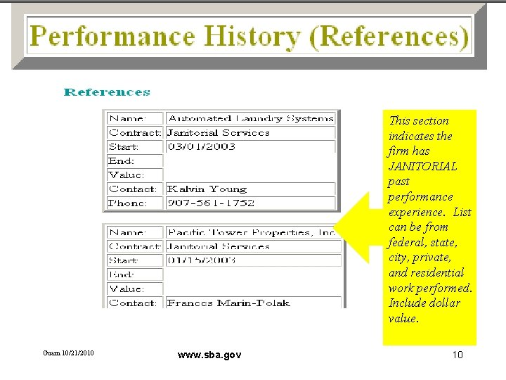 This section indicates the firm has JANITORIAL past performance experience. List can be from