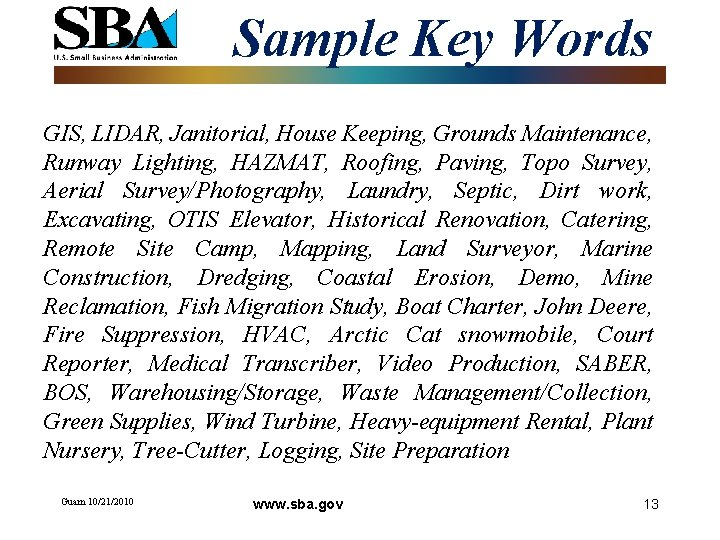 Sample Key Words GIS, LIDAR, Janitorial, House Keeping, Grounds Maintenance, Runway Lighting, HAZMAT, Roofing,