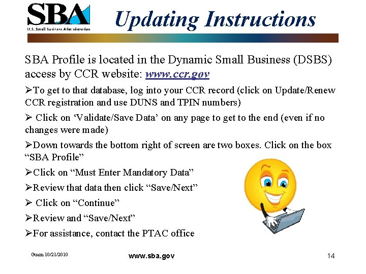 Updating Instructions SBA Profile is located in the Dynamic Small Business (DSBS) access by