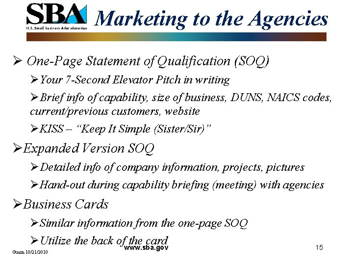 Marketing to the Agencies Ø One-Page Statement of Qualification (SOQ) ØYour 7 -Second Elevator