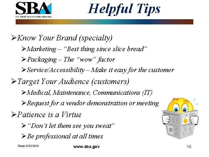 "Helpful Tips ØKnow Your Brand (specialty) ØMarketing – ""Best thing since slice bread"" ØPackaging"