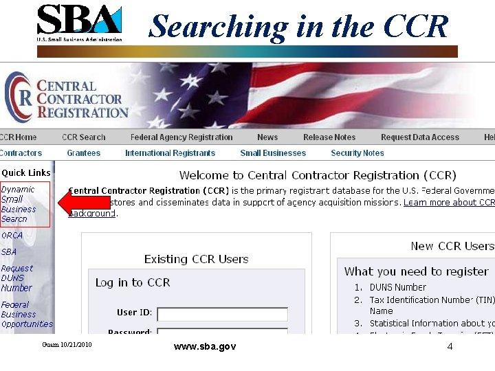 Searching in the CCR Guam 10/21/2010 www. sba. gov 4