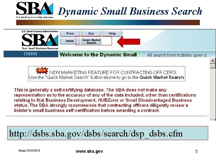 Dynamic Small Business Search http: //dsbs. sba. gov/dsbs/search/dsp_dsbs. cfm Guam 10/21/2010 www. sba. gov