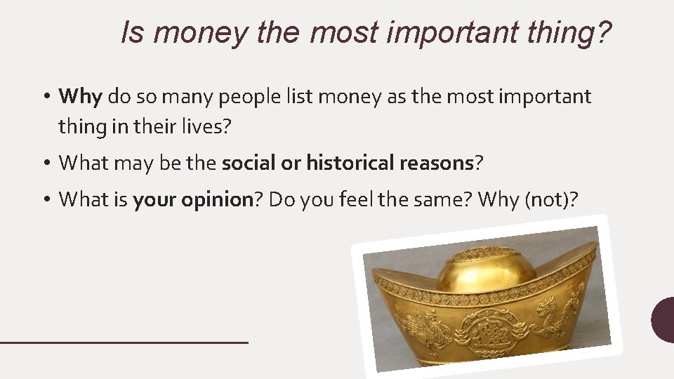 Is money the most important thing? • Why do so many people list money
