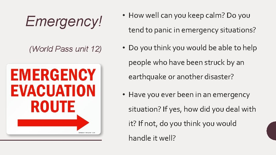 Emergency! (World Pass unit 12) • How well can you keep calm? Do you
