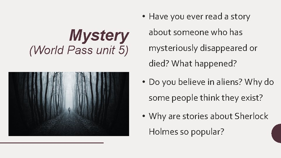 • Have you ever read a story Mystery (World Pass unit 5) about