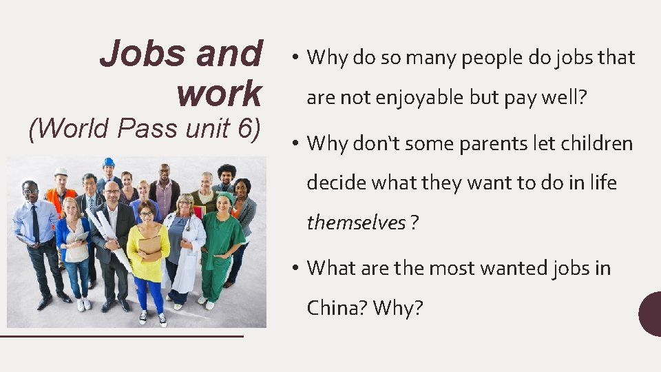 Jobs and work (World Pass unit 6) • Why do so many people do