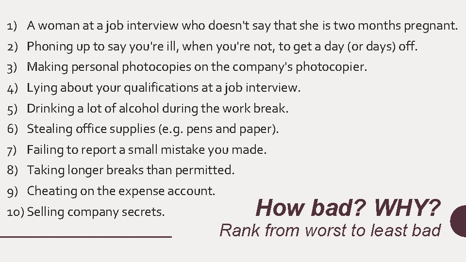 1) A woman at a job interview who doesn't say that she is two