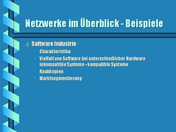 Netzwerke im Überblick - Beispiele b Software Industrie • Charakteristika • Vielfalt von Software