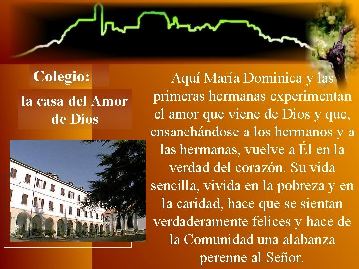 Colegio: la casa del Amor de Dios Aquí María Dominica y las primeras hermanas