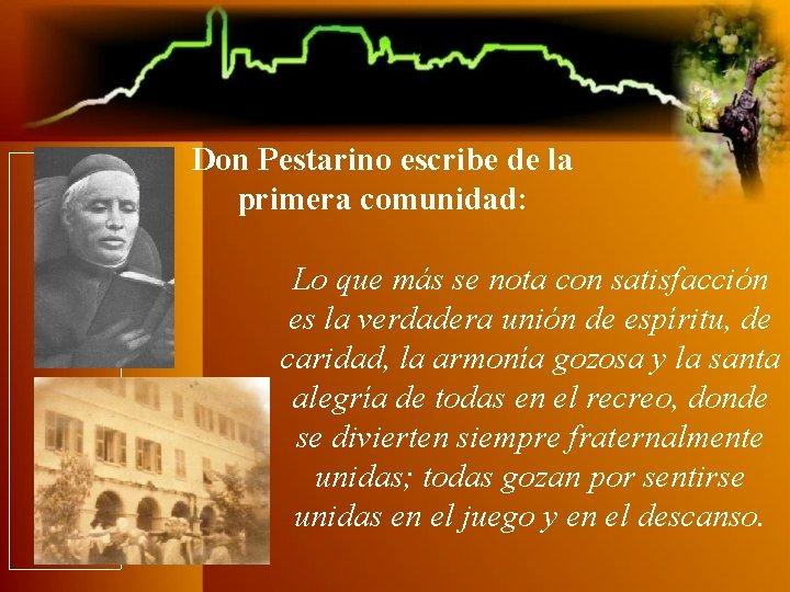 Don Pestarino escribe de la primera comunidad: Lo que más se nota con satisfacción