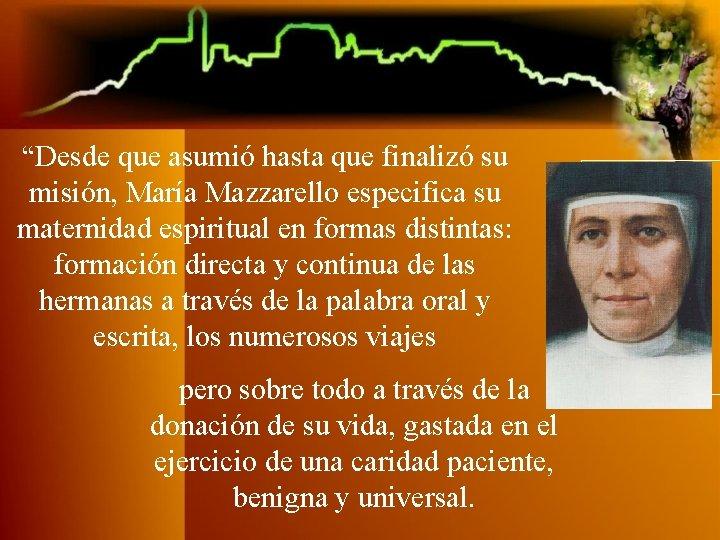 """""""Desde que asumió hasta que finalizó su misión, María Mazzarello especifica su maternidad espiritual"""