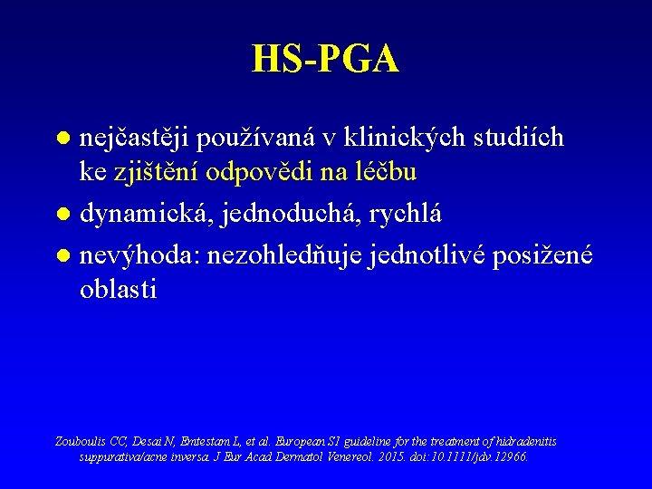 HS-PGA nejčastěji používaná v klinických studiích ke zjištění odpovědi na léčbu l dynamická, jednoduchá,