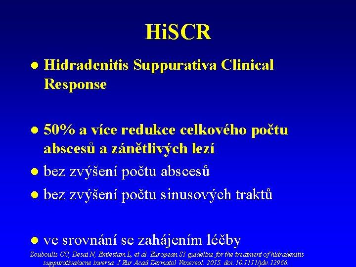 Hi. SCR l Hidradenitis Suppurativa Clinical Response 50% a více redukce celkového počtu abscesů