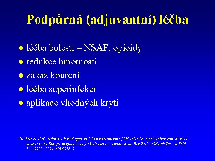Podpůrná (adjuvantní) léčba bolesti – NSAF, opioidy l redukce hmotnosti l zákaz kouření l