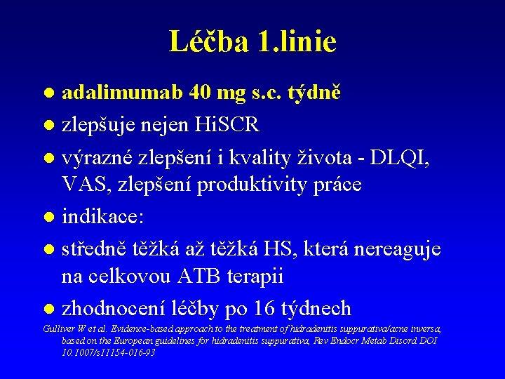 Léčba 1. linie adalimumab 40 mg s. c. týdně l zlepšuje nejen Hi. SCR