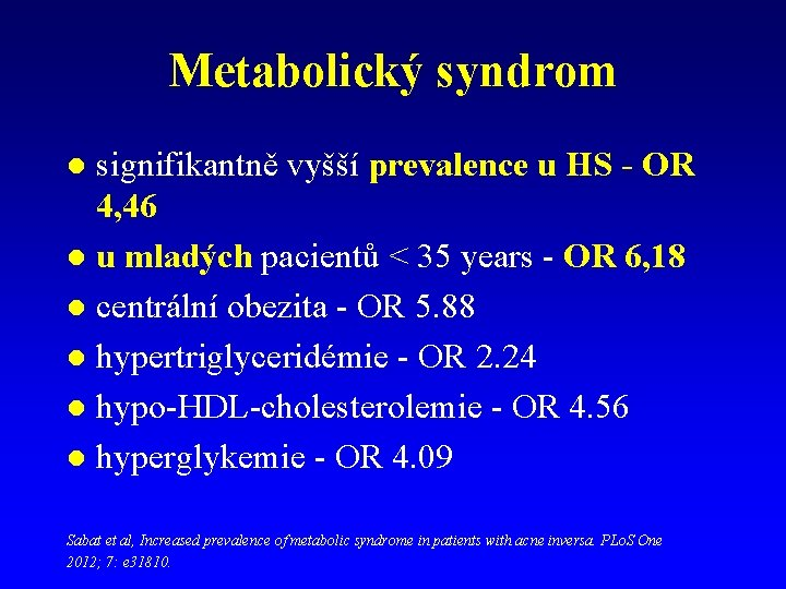 Metabolický syndrom signifikantně vyšší prevalence u HS - OR 4, 46 l u mladých